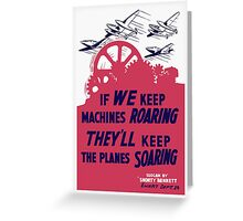 If We Keep Machines Roaring -- WWII Poster Greeting Card