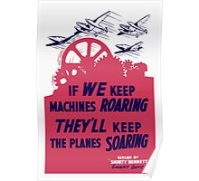 If We Keep Machines Roaring -- WWII Poster Poster