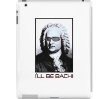 I'LL BE BACH! iPad Case/Skin