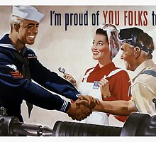 I'm Proud Of You Folks Too -- WWII Poster by warishellstore