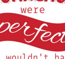 If Every Porkchop were Perfect RED VERSION Sticker