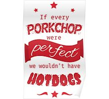 If Every Porkchop were Perfect RED VERSION Poster