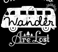 NOT ALL WHO WANDER ARE LOST by nauticalnature