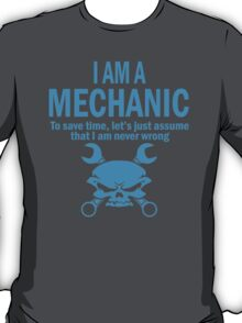 I AM A MECHANIC T-Shirt