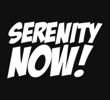 Serenity Now! by Karl Whitney