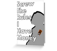 Screw The Rules! Greeting Card