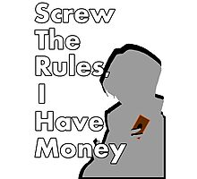 Screw The Rules! Photographic Print