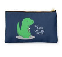T-rex Can't Do Shots Studio Pouch