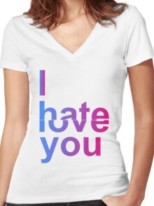I Hate or Love You Women's Fitted V-Neck T-Shirt