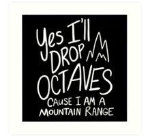 I am a Mountain Range Art Print