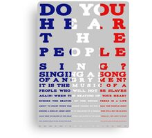 Do you hear the people sing? Les Mis design Canvas Print