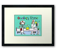 Oncology Nurse Art Gifts Framed Print