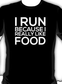 I Run Because I Like Food Funny T-Shirt