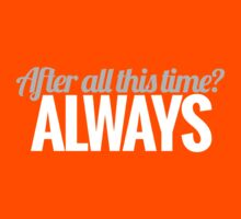 After all this time? Kids Tee