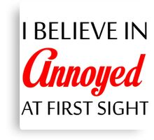 ANNOYED AT FIRST SIGHT Canvas Print