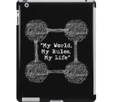 """My World, My Rules, My Life"" iPad Case/Skin"