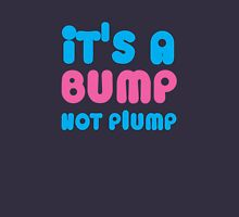 It's a BUMP not PLUMP Womens Fitted T-Shirt
