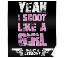 YEAH I SHOOT LIKE A GIRL WANT A LESSON Poster