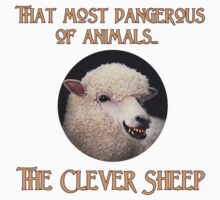 That Most Dangerous of Animals - The Clever Sheep by Chunga