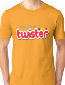 Play Me On Twister Unisex T-Shirt