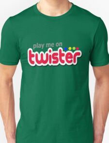 Play Me On Twister T-Shirt