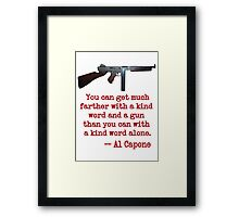 Great Al Capone Quote about Motivation Framed Print