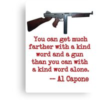 Great Al Capone Quote about Motivation Canvas Print