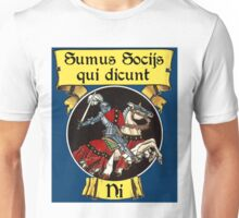 We Are the Knights Who Say Ni - in Latin Unisex T-Shirt