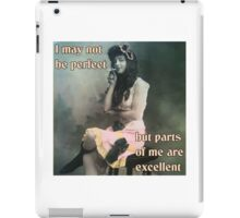 Parts of Me Are Excellent iPad Case/Skin