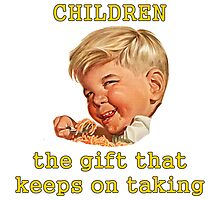 Children: The Gift That Keeps On Taking Photographic Print