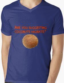 Are You Suggesting Coconuts Migrate? Mens V-Neck T-Shirt