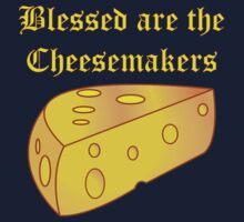 Blessed Are the Cheesemakers Kids Tee