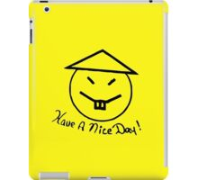 Have a Nice Day! iPad Case/Skin