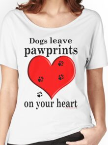 'Dogs leave Pawprints on your Heart'  Women's Relaxed Fit T-Shirt