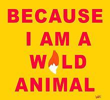 I am a wild animal by Xavierboldu