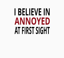 I Believe In Annoyed At First Sight Unisex T-Shirt