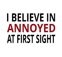 I Believe In Annoyed At First Sight Photographic Print