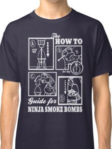 How To : Ninja Smoke Bombs Classic T-Shirt