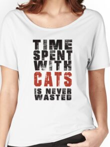 Time spent with cats is never wasted Women's Relaxed Fit T-Shirt