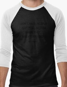 Charles Bukowski — 'I don't hate people. I just feel better when they aren't around.' Men's Baseball ¾ T-Shirt