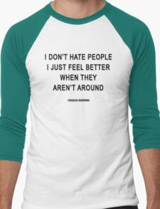 Charles Bukowski — 'I don't hate people. I just feel better when they aren't around.' T-Shirt