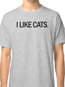 I like cats Classic T-Shirt