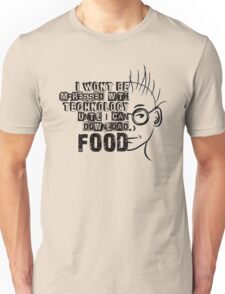 I Won't Be Impressed with Technology Until I Can Download Food Unisex T-Shirt