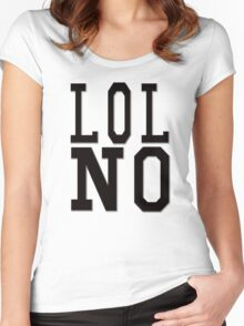 LOL NO Women's Fitted Scoop T-Shirt