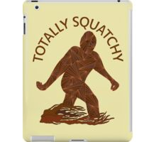Totally Squatchy Bigfoot Sasquatch Yeti Cryptid Creature iPad Case/Skin