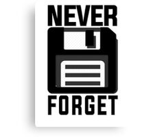Never forget - stiffy floppy disc disk Canvas Print
