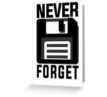 Never forget - stiffy floppy disc disk Greeting Card