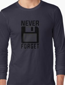 Never forget - stiffy floppy disc disk Long Sleeve T-Shirt