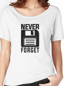 Never forget - stiffy floppy disc disk Women's Relaxed Fit T-Shirt