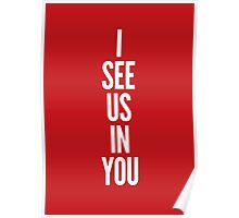 I see us in you (white on red) Poster